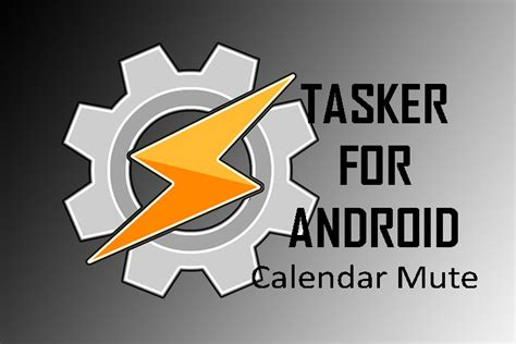 tasker android tasker for android calendar mute