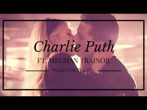 download mp3 charlie puth marvin gaye ft meghan download charlie puth ft meghan trainor marvin gaye mp3