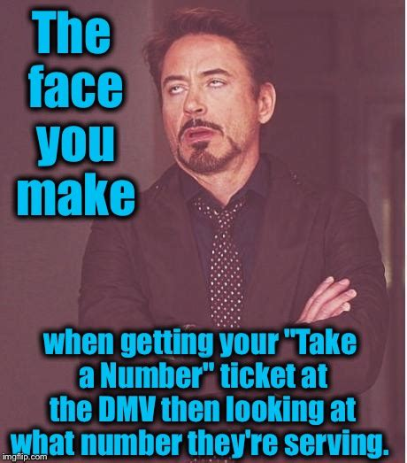 Dmv Memes - face you make robert downey jr meme imgflip