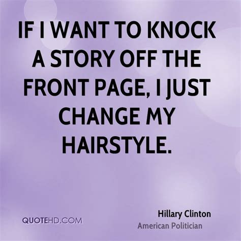 cool hairstyles quotes hillary clinton funny quotes quotehd