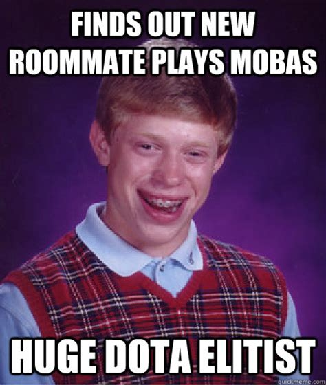 Gay Roommate Meme - finds out new roommate plays mobas huge dota elitist