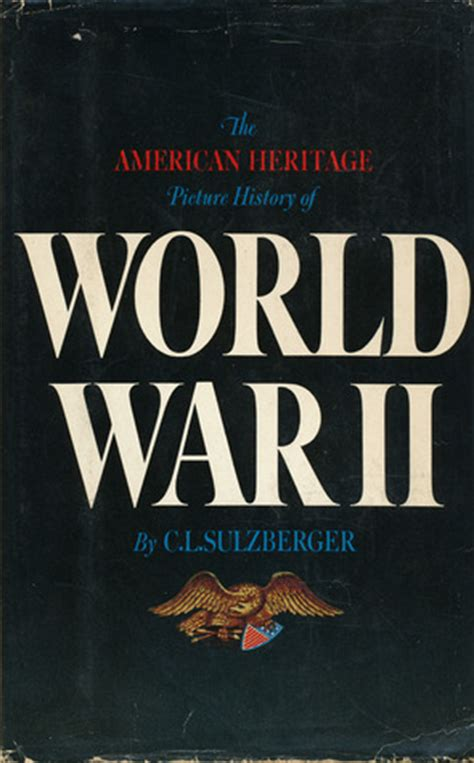 world war 2 picture books the american heritage picture history of world war ii by