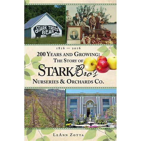 brothers 200 years of american style books 200 years growing the story of stark bro s nurseries