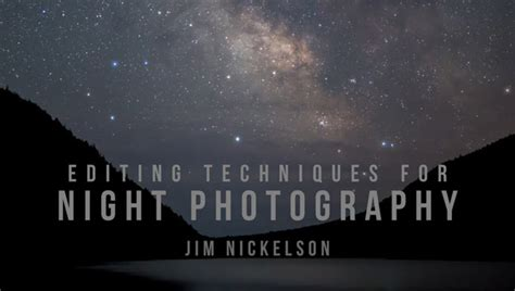 editing techniques  night photography craftsy