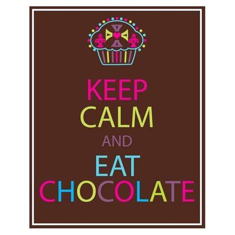 imagenes de keep calm and eat chocolate ceep calm and eat candy colec 231 227 o exclusiva keep calm
