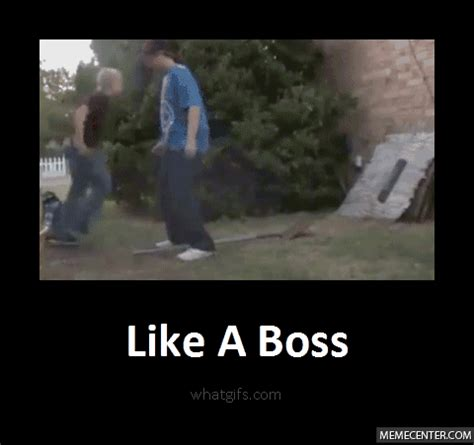 Like A Boss Meme - like a boss by d3stroy3r meme center