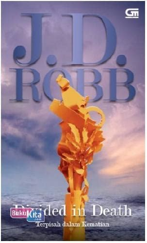J D Robb Kesetiaan Dalam Kematian bukukita terpisah dalam kematian divided in