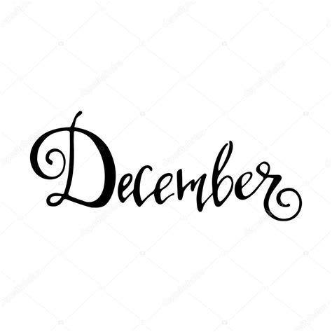 imagenes que digan welcome december calligraphy sign december stock photo 169 antonina latayko