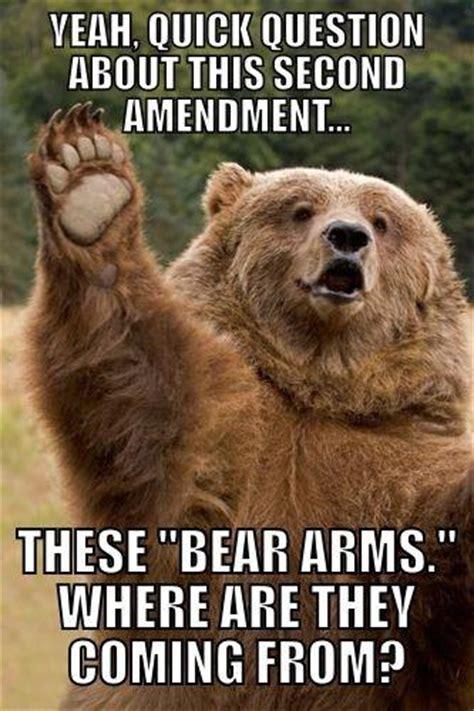 Bears Meme - the right to bear arms funny bear meme my animal rocks