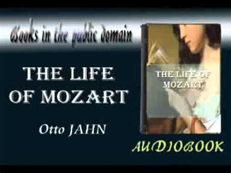 biography of mozart youtube the life of mozart audiobook otto jahn youtube
