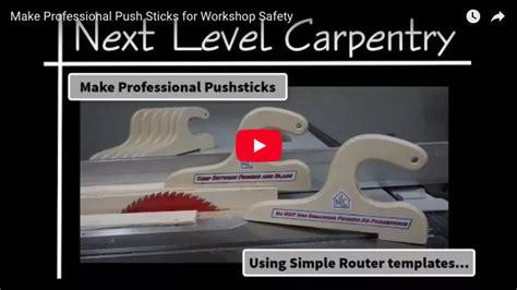 master carpenters   push sticks protradecraft
