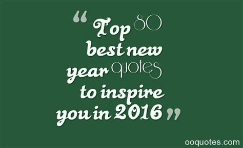 top 80 best new year quotes to inspire you in 2016 quotes