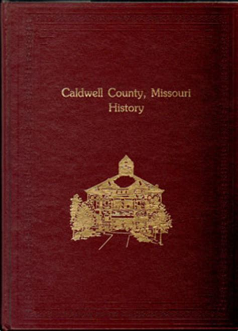 Caldwell County Court Records Caldwell County Missouri History 1985 And 1994