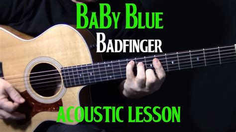 guitar tutorial videos download how to play quot baby blue quot on guitar by badfinger acoustic