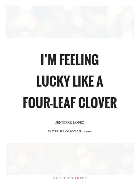 I M Feeling Lucky feeling lucky quotes sayings feeling lucky picture quotes
