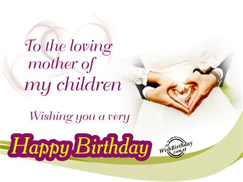 Happy Birthday Wishes Mail To To The Loving Mother Of My Children Happy Birthday