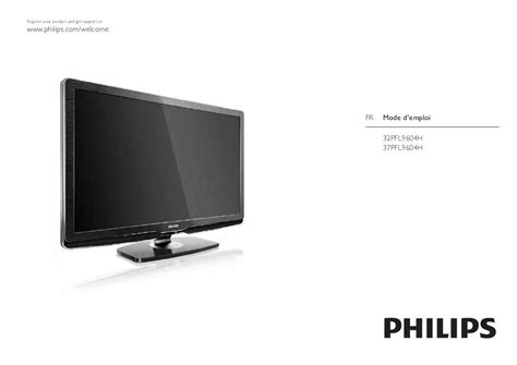 les philips notice tv philips 32pfl9604h trouver une solution 224 un probl 232 me de philips 32pfl9604h mode d