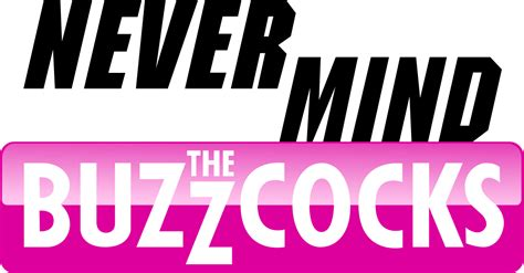 Never Mind never mind the buzzcocks