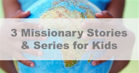 religious themes in stories 3 missionary stories and series for kids www