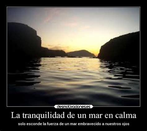 imagenes de tranquilidad reflexivas la tranquilidad de un mar en calma desmotivaciones