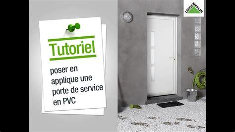 Pose Porte De Service 3856 by Comment Poser En Applique Une Porte De Service En Pvc