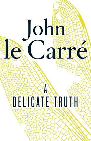 john le carr novels b01hi9r11g a delicate truth mrs peabody investigates