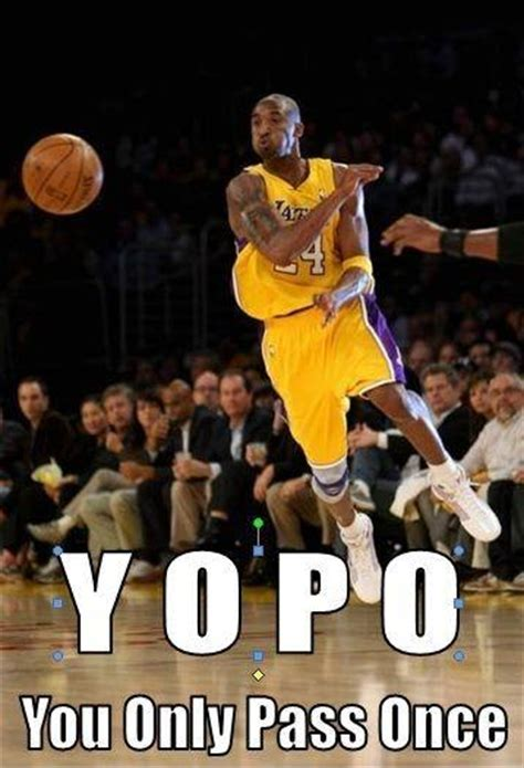 Funny Basketball Meme - yopo you only pass once picture quotes