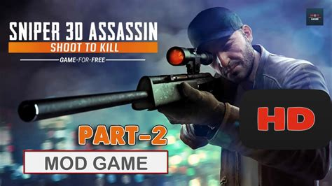 mod game of sniper 3d sniper 3d assassin mod android gameplay part 2 mod game