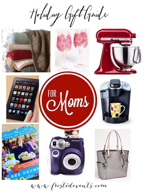 good gifts for mom holiday gifts for moms