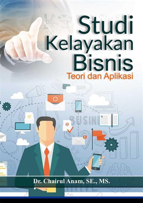 Studi Kelayakan Proyek Penerbit Damar buku studi kelayakan bisnis teori dan aplikasi penerbit deepublish penerbit buku deepublish