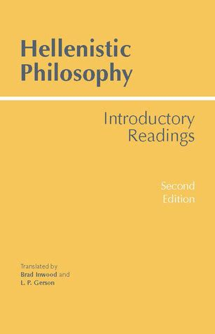 Hellenistic Philosophy Introducing Readings By Inwood