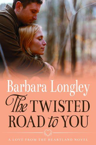 the twisted road to the twisted road to you perfect indiana 4 by barbara longley