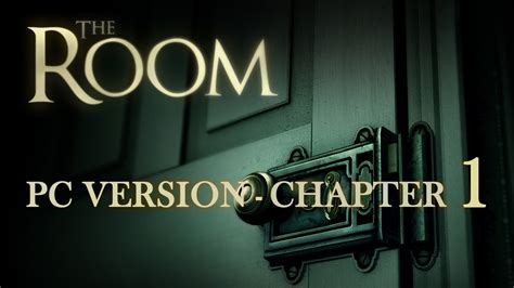 the room 1 the room pc walkthrough chapter 1 hd 720p