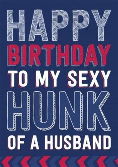 Happy Birthday Husband Meme - happy birthday to my sexy hunk of a husband pictures