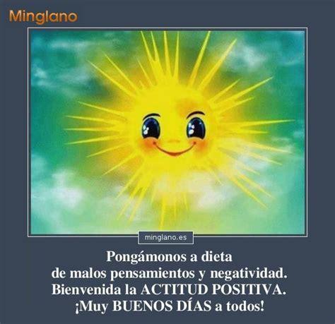 imagenes buenos dias a trabajar mensajes positivos para empezar el dia frases de felicidad