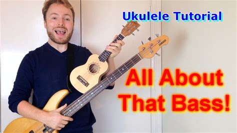 ukulele tutorial all about that bass all about that bass meghan trainor ukulele tutorial