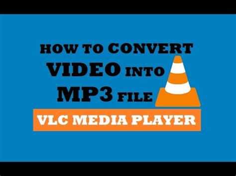 convert video to mp3 using vlc media player youtube how to convert video file to mp3 using vlc media player