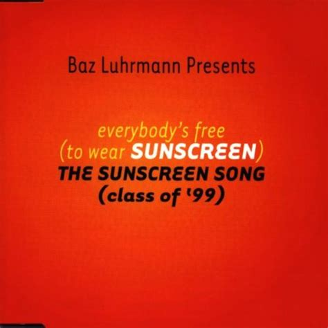 baz luhrmann everybody s free to wear sunscreen albums by baz luhrmann free listening concerts