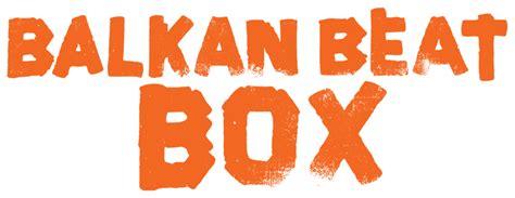 balkan beat box balkan beat box music fanart fanart tv
