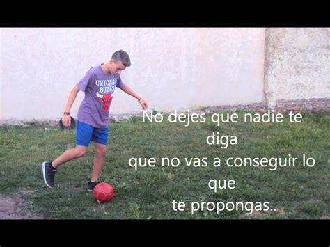 imagenes motivadoras sobre el futbol mi video sobre el f 250 tbol fotos mias fotos de futbol y