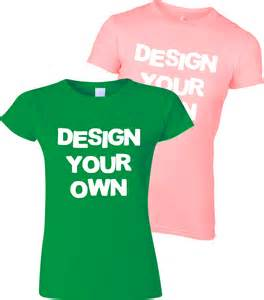 Design Your Own Printed T Shirt Ladies