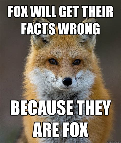 Fox Meme - fun fact fox memes quickmeme