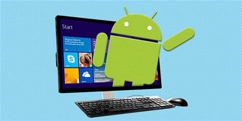 pc on android how to run android on your pc the best android emulators