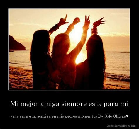 imagenes y frasrs para mi amiga cabrona 30 best images about amigas on pinterest toys te