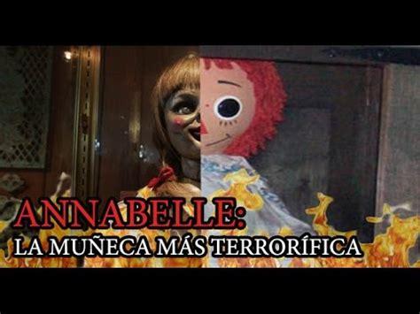 imagenes reales de la muñeca annabelle annabelle la mu 209 eca m 193 s terror 205 fica de todos los tiempos