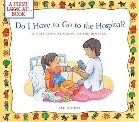 the hospital books the best children s books about the hospital or doctor