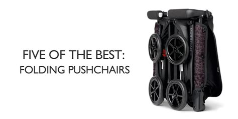 the best pushchair five of the best folding pushchairs pushchair expert