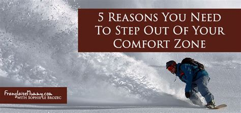 getting out of your comfort zone activities 5 reasons you need to step out of your comfort zone