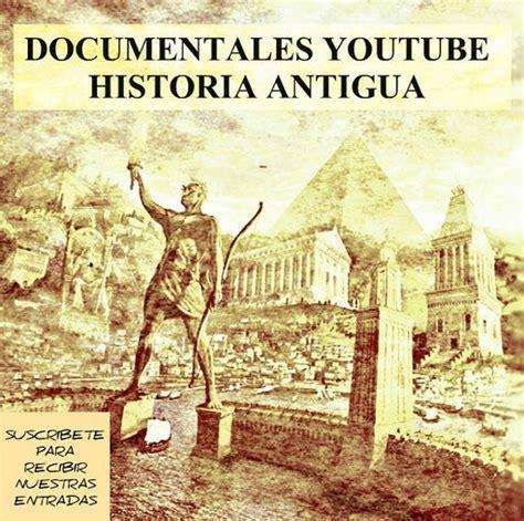 documentales completos youtube historia antigua vide en