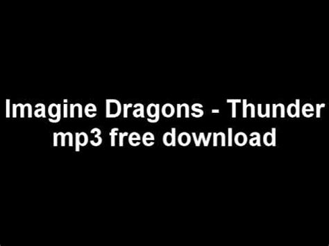 download mp3 imagine dragons thunder imagine dragons thunder free mp3 download no survey